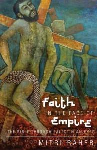 faith-in-the-face-of-empire-the-bible-through-palestinian-eyes