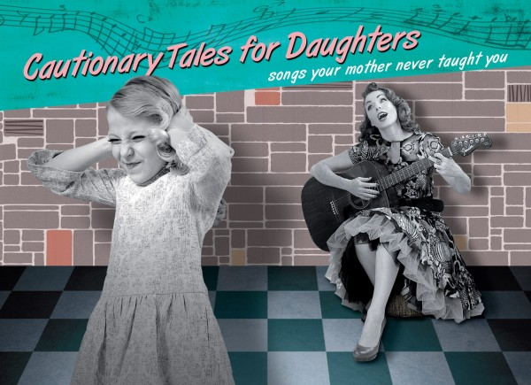 cautionary tales for daughters at Fringe