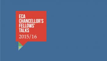 ECA Chancellor's Fellows' Talks